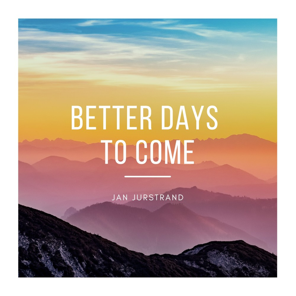 Cover image of the song Better Days To Come